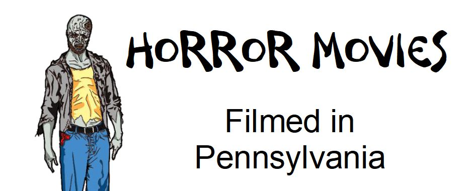 Pennsylvania Filmed Horror Movies