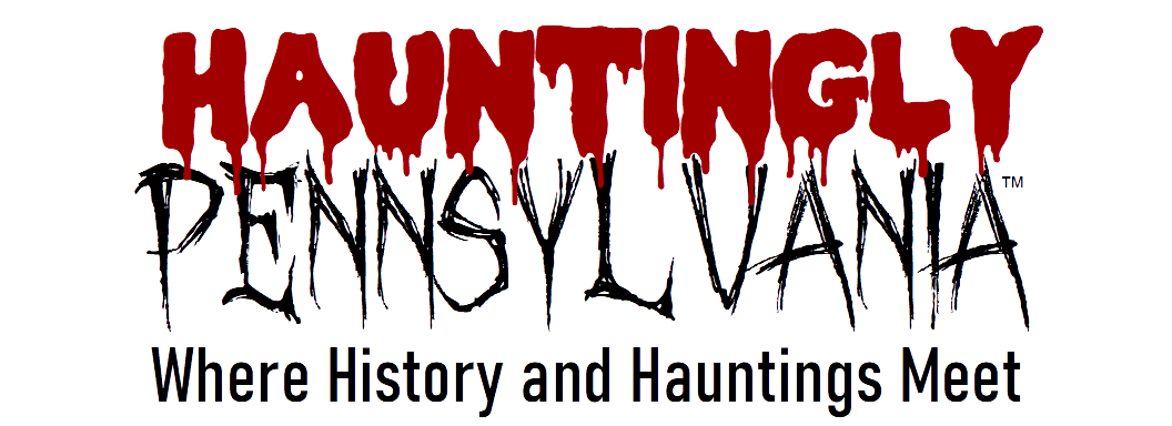 Hauntingly PENNSYLVANIA, Where History and Hauntings Meet
