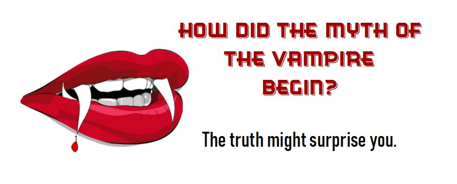 Origin of the Vampire